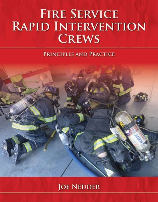 Fire Service Rapid Intervention Crews: Principles and Practice