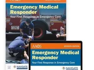 Emergency Medical Responder: Your First Response in Emergency Care includes Navigate Advantage Access Seventh Edition