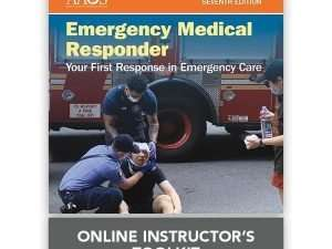 Emergency Medical Responder: Your First Response in Emergency Care Online Instructor Toolkit