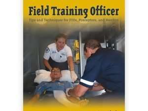 Field Training Officer Tips and Techniques | Emergency Training Associates
